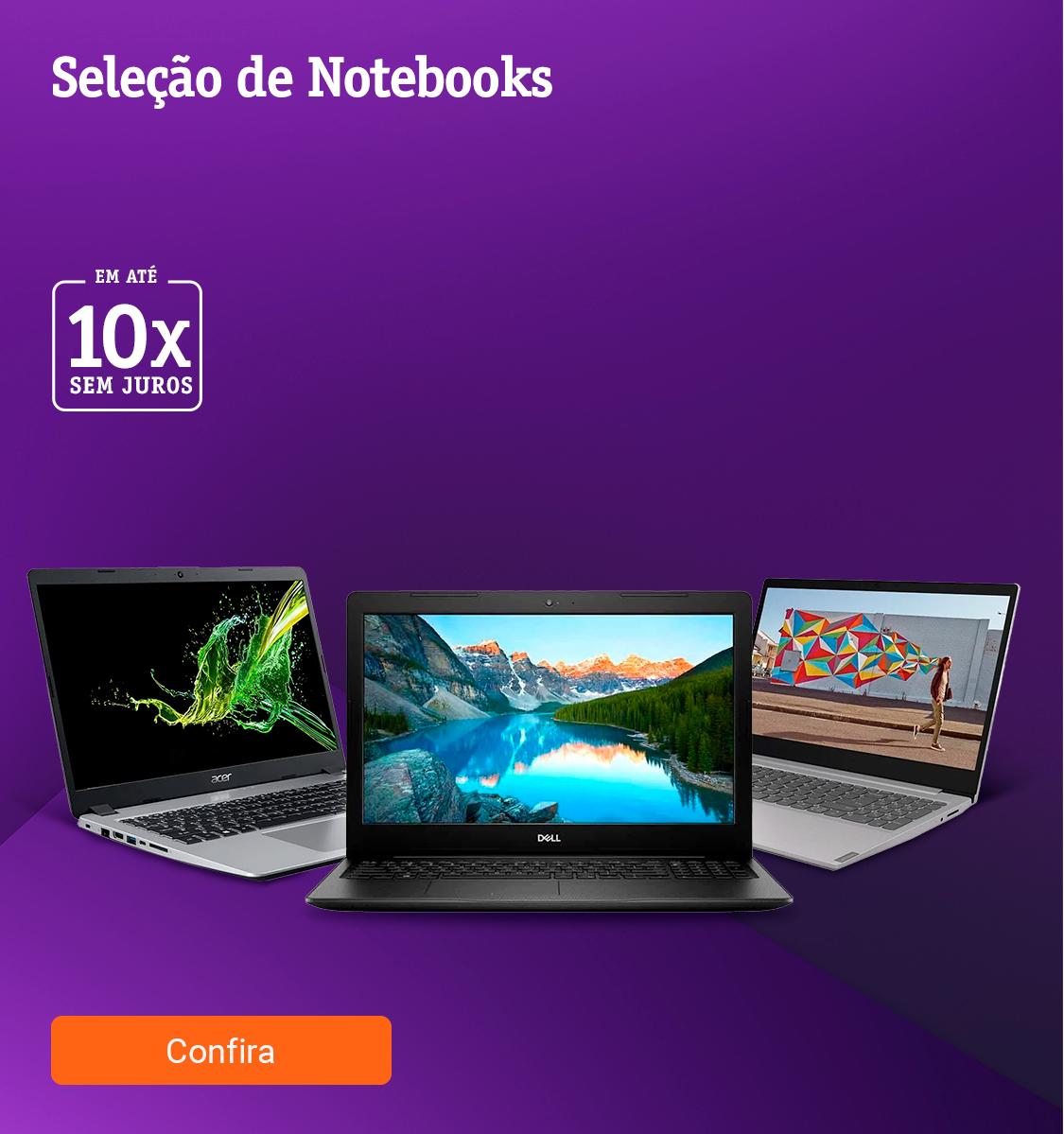 Seleção de Notebooks em até 10x