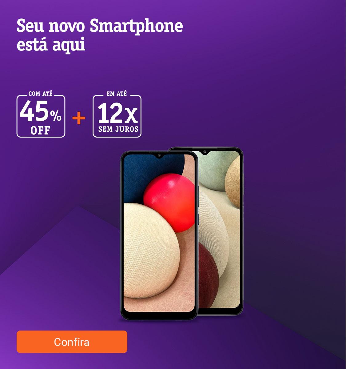 Seu novo Smartphone com até 45off