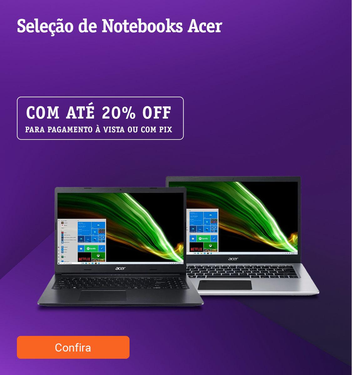 Seleção de Notebooks Acer  com até 20off